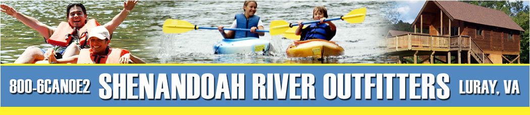 Canoe, Kayak, Tubing, Camp the Shenandoah River in Luray, VA | Shenandoah River Outfitters